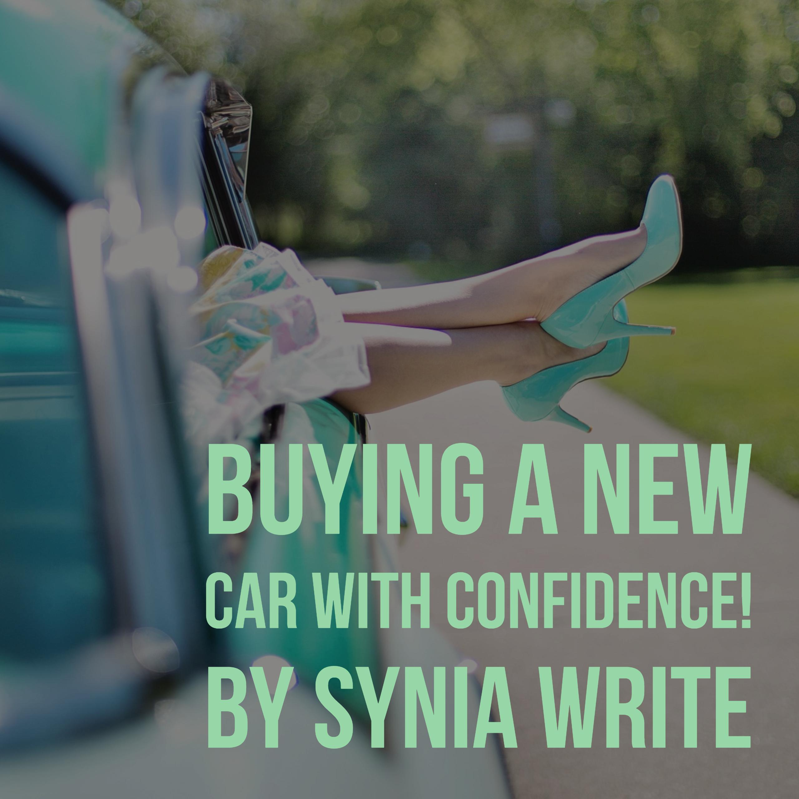 """Buying a New Car with Confidence! Advice from Synia Wright """"Miss Approval""""!"""