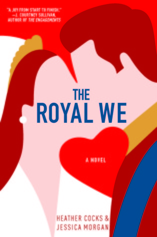 Books We Love - The B Hive Book Club - The Royal We by Heather Cocks & Jessica Morgan