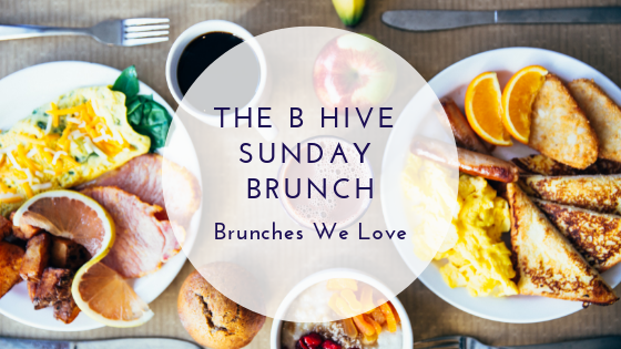 The B Hive Sunday Brunch - Brunches We Love - 40 North