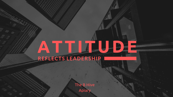 Attitude Reflects Leadership