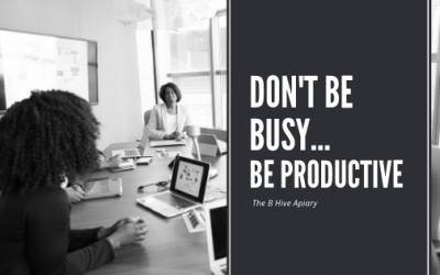 Don't be busy - Be productive.